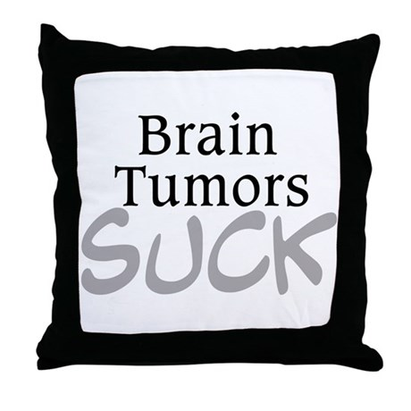 Brain Tumors Suck Throw Pillow