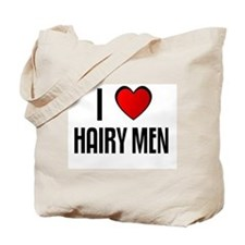 I LOVE HAIRY MEN Tote Bag
