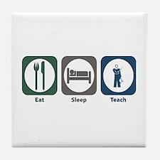 Eat Sleep Teach Tile Coaster
