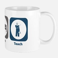 Eat Sleep Teach Mug