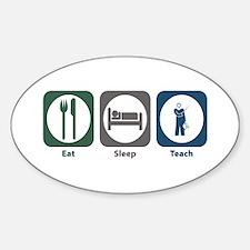 Eat Sleep Teach Oval Decal