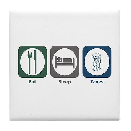 Eat Sleep Taxes Tile Coaster