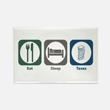 Eat Sleep Taxes Rectangle Magnet