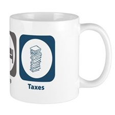 Eat Sleep Taxes Mug