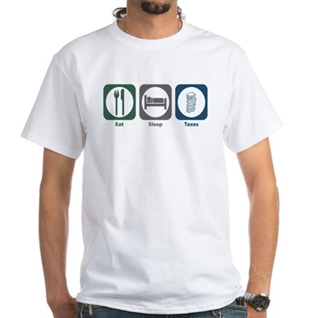 Eat Sleep Taxes White T-Shirt