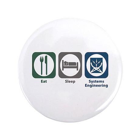 "Eat Sleep Systems Engineering 3.5"" Button (10"