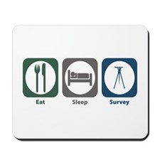 Eat Sleep Survey Mousepad