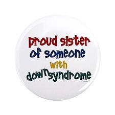 "Proud Sister....2 (DS) 3.5"" Button"
