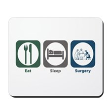 Eat Sleep Surgery Mousepad