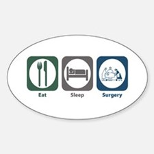 Eat Sleep Surgery Oval Decal