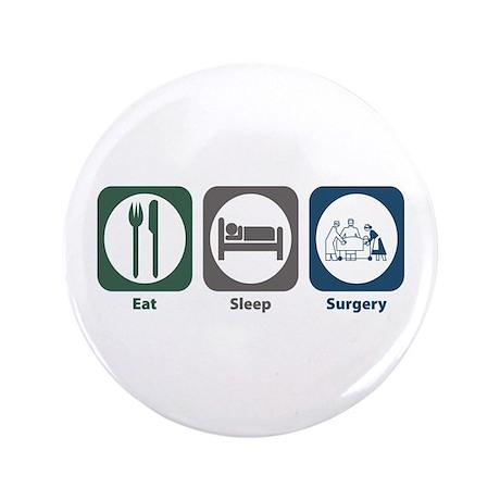 """Eat Sleep Surgery 3.5"""" Button (100 pack)"""