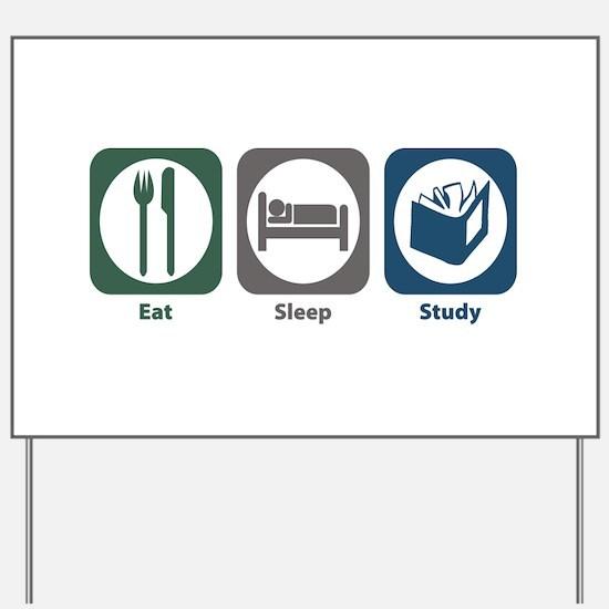 Eat Sleep Study Yard Sign