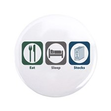"Eat Sleep Stocks 3.5"" Button"