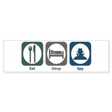 Eat Sleep Spy Bumper Bumper Sticker