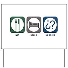 Eat Sleep Spanish Yard Sign
