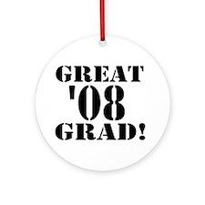Great '08 Grad Ornament (Round)