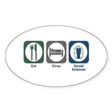 Eat Sleep Social Sciences Oval Decal