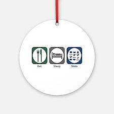 Eat Sleep Slots Ornament (Round)