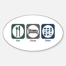 Eat Sleep Slots Oval Decal