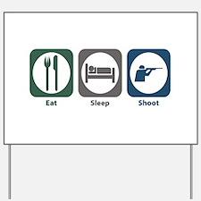 Eat Sleep Shoot Yard Sign