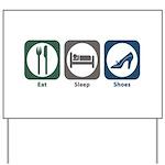 Eat Sleep Shoes Yard Sign