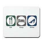 Eat Sleep Shoes Mousepad