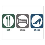 Eat Sleep Shoes Small Poster