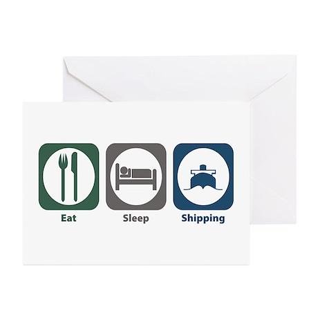 Eat Sleep Shipping Greeting Cards (Pk of 10)