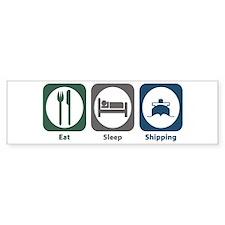 Eat Sleep Shipping Bumper Bumper Sticker