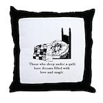 Sleep Under Quilt - Dreams an Throw Pillow