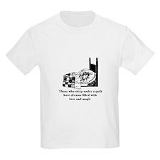 Sleep Under Quilt - Dreams an T-Shirt