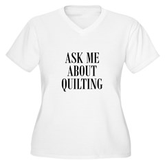 Ask Me About Quilting T-Shirt