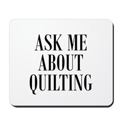 Ask Me About Quilting Mousepad
