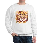 Made In The 80s Sweatshirt