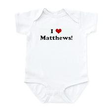 I Love Matthews! Onesie