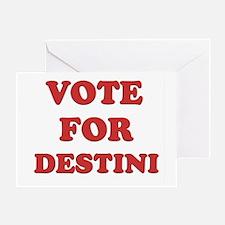 Vote for DESTINI Greeting Card