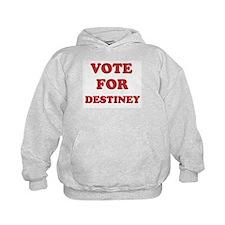 Vote for DESTINEY Hoodie