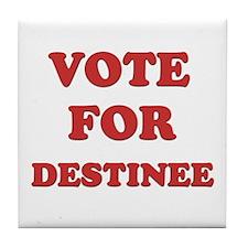 Vote for DESTINEE Tile Coaster