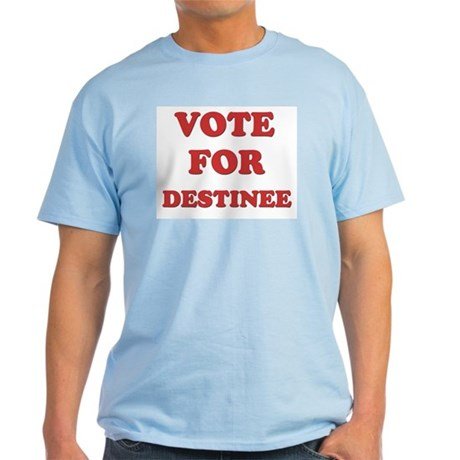 Vote for DESTINEE Light T-Shirt