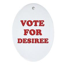 Vote for DESIREE Oval Ornament
