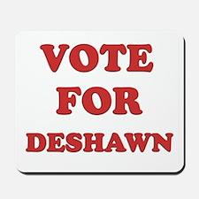 Vote for DESHAWN Mousepad