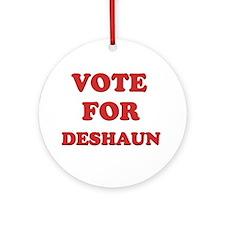 Vote for DESHAUN Ornament (Round)