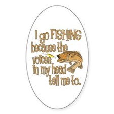 Why do you fish? Oval Decal
