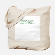 Behind every Brave Rifle.. Tote Bag