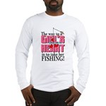 Fishing - Way to a Girl's Heart Long Sleeve T-Shir