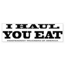 I HAUL YOU EAT Bumper Car Sticker