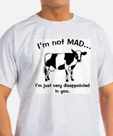 Cow Not Mad Just Disappointed T-Shirt