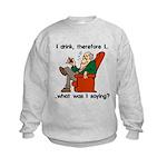 I Drink, Therefore Kids Sweatshirt