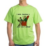 I Drink, Therefore Green T-Shirt