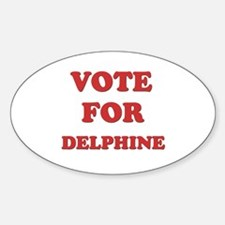 Vote for DELPHINE Oval Decal